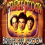 The Three Stooges - Brideless Groom
